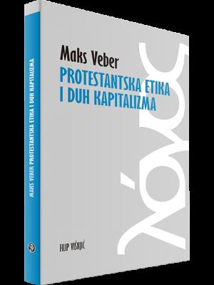 Protestantska etika i duh kapitalizma filip visnjic