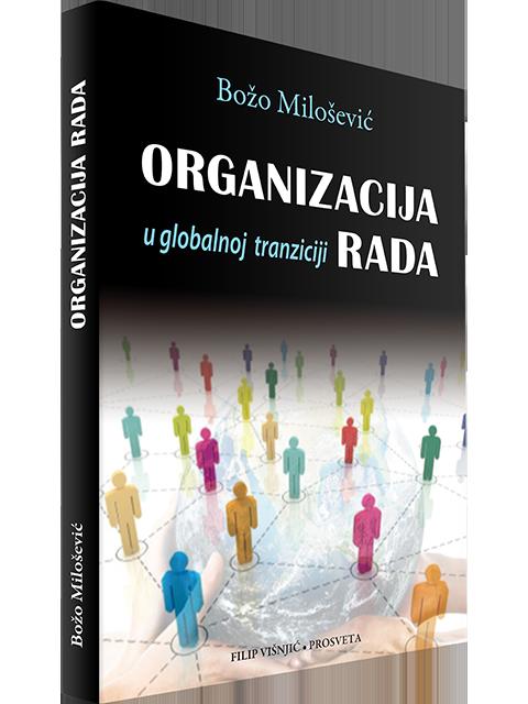 Organizacija rada u globalnoj tranziciji filip visnjic