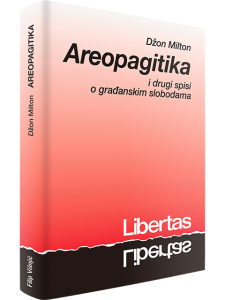 Areopagitika i drugi spisi o gradjanskim slobodama filip visnjic